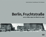 Arwed Messmer & Annett Gr�schner: Berlin, Fruchtstrasse on March 27, 1952