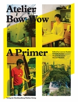 Atelier Bow-Wow: A Primer