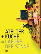 Atelier + Kitchen = Laboratories of the Senses