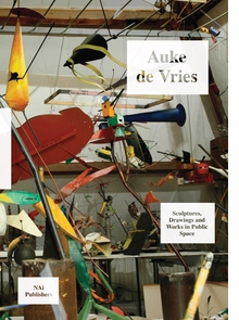 Auke de Vries: Sculptures, Drawings and Works in Public Space