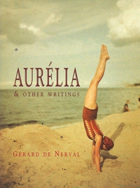Aurelia & Other Writings