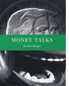 Barbara Kruger: Money Talks