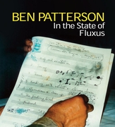 Ben Patterson: In the State of Fluxus