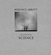 Berenice Abbott: Documenting Science