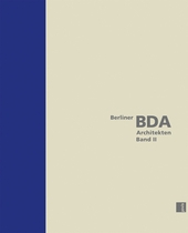 Berlin BDA Architects, Volume II