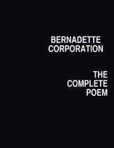 Bernadette Corporation: The Complete Poem