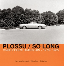 Bernard Plossu: So Long