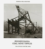 Bernd & Hilla Becher: Pennsylvania Coal Mine Tipples
