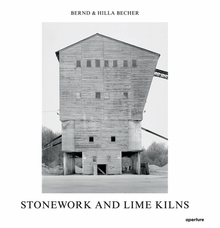 Bernd & Hilla Becher: Stonework and Lime Kilns