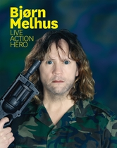 Bj�rn Melhus: Live Action Hero