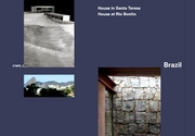 Brazil: House in Santa Teresa, 2008 by Angelo Bucci; House at Rio Bonito, 2003 by Carla Jua�aba