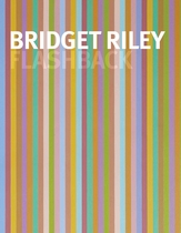 Bridget Riley: Flashback