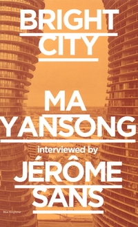 Bright City: Ma Yansong Interviewed by J�r�me Sans