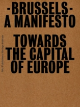 Brussels: A Manifesto Towards the Capital of Europe