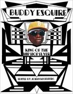Buddy Esquire: King of the Hip Hop Flyer