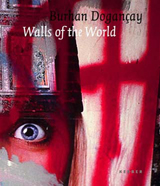 Burhan Dogan�ay: Walls Of The World
