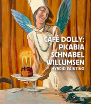 Caf� Dolly: Picabia, Schnabel, Willumsen