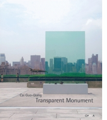 Cai Guo-Qiang: Transparent Monument