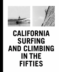 California Surfing and Climbing in the Fifties