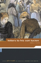 Camille Pissarro: Letters To His Son Lucien