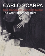 Carlo Scarpa: The Craft Of Architecture