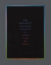Carlo Van de Roer: The Portrait Machine Project
