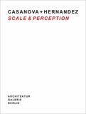 Casanova + Hernandez: Scale & Perception