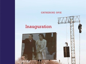Catherine Opie: Inauguration