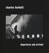 Charles Harbutt: Departures and Arrivals