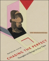 Chasing The Perfect: Thoughts On Modernist Design In Our Time