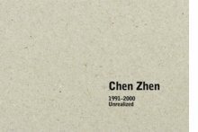 Chen Zhen: 1991 - 2000 Unrealized Projects
