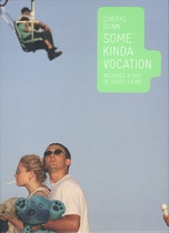 Cheryl Dunn: Some Kinda Vocation