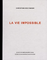 Christian Boltanski: La Vie Impossible