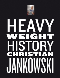 Christian Jankowski: Heavy Weight History