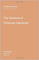 Christian Marazzi : Violence of Financial Capitalism