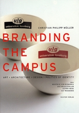 Christian Philipp M�ller: Branding The Campus