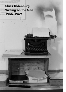 Claes Oldenburg: Writing on the Side 1956-1969