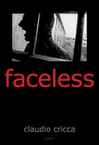 Claudio Cricca: Faceless
