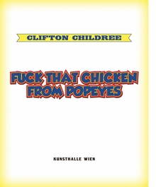 Clifton Childree: Fuck that Chicken from Popeyes