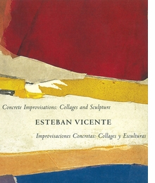 Concrete Improvisations: Collages and Sculpture by Esteban Vicente