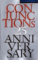 Conjunctions: 47, Twenty-fifth Anniversary Issue