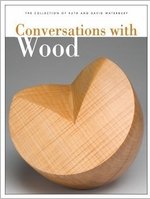Conversations with Wood: The Collection of Ruth and David Waterbury