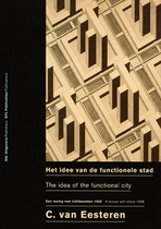 Cornelius Van Eesteren: The Idea Of The Functional City