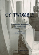 Cy Twombly: Catalogue Raisonne Of Sculpture