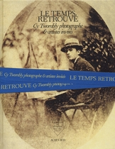 Cy Twombly Photographer, Friends and Others: Le Temps Retrouv�