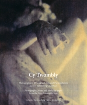 Cy Twombly: Photographs, Prints and Works on Paper from the Grosshaus Collection