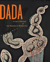 Dada in the Collection of The Museum of Modern Art