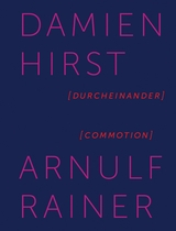 Damien Hirst & Arnulf Rainer: Commotion