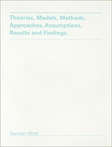 Damien Hirst: Theories, Models, Methods, Approaches, Assumptions, Results and Findings