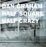 Dan Graham: Half Square Half Crazy